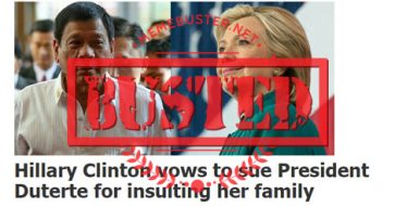Busted: Hillary Clinton wants to sue Duterte for insulting her family? It's fake news!